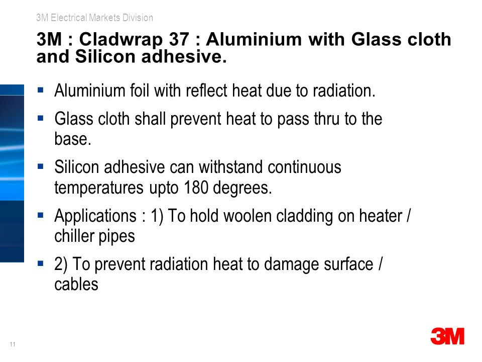 3M : Cladwrap 37 : Aluminium with Glass cloth and Silicon adhesive.