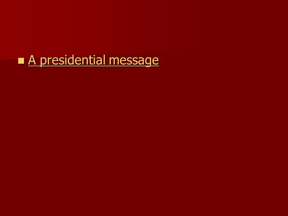 A presidential message