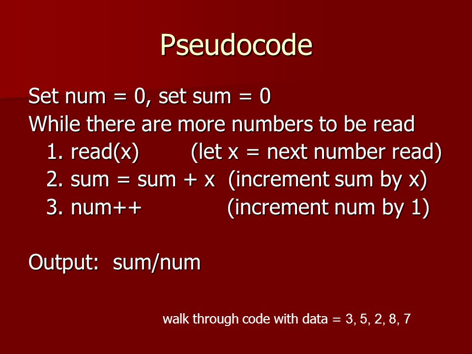 Pseudocode Set num = 0, set sum = 0