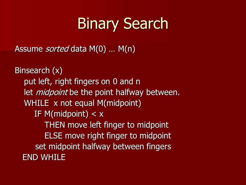 Binary Search Assume sorted data M(0) … M(n) Binsearch (x)