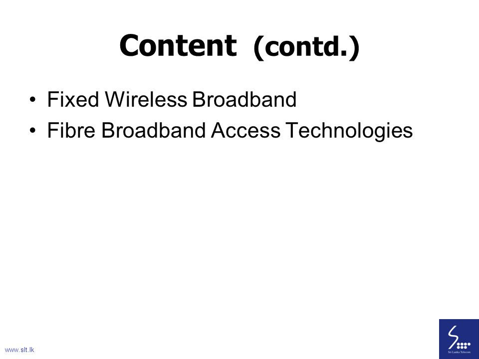 Content (contd.) Fixed Wireless Broadband