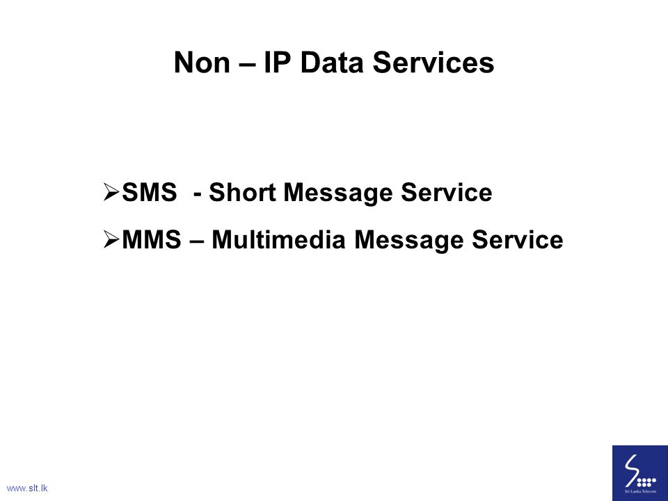 Non – IP Data Services SMS - Short Message Service