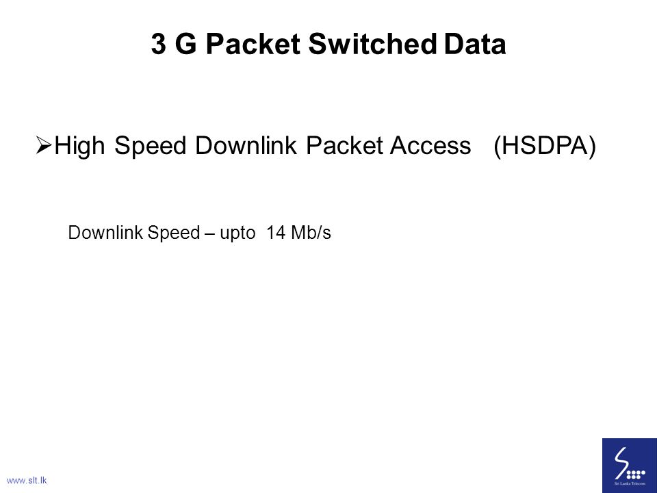 3 G Packet Switched Data High Speed Downlink Packet Access (HSDPA)