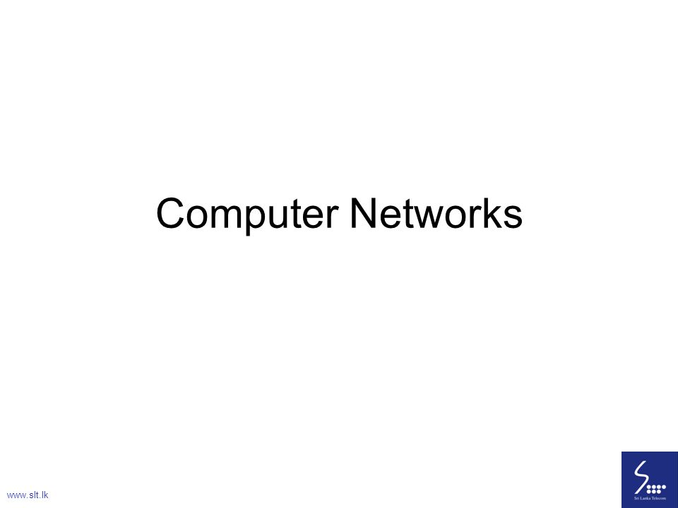 Computer Networks www.slt.lk