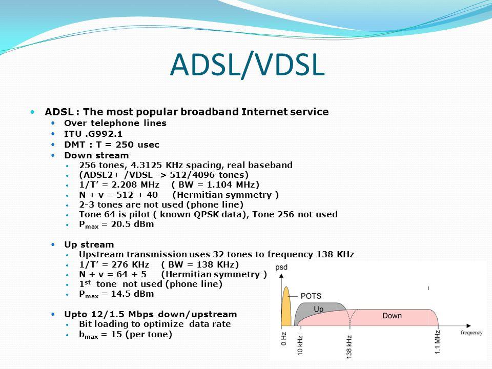 ADSL/VDSL ADSL : The most popular broadband Internet service