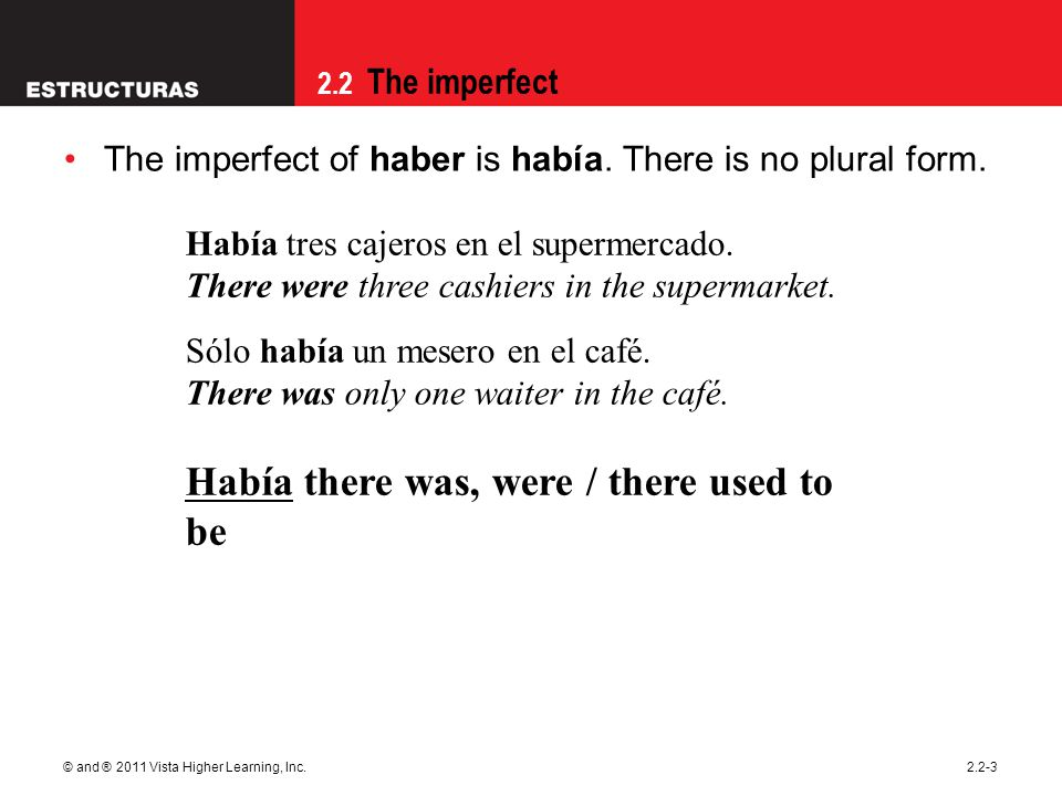 Había there was, were / there used to be