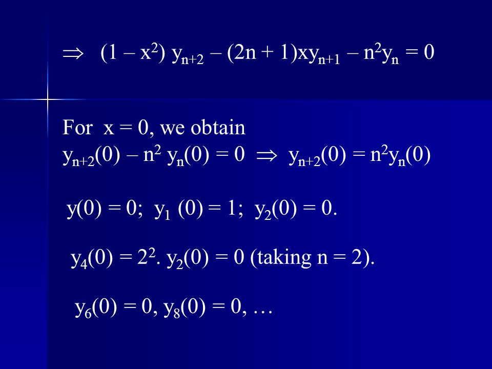  (1 – x2) yn+2 – (2n + 1)xyn+1 – n2yn = 0