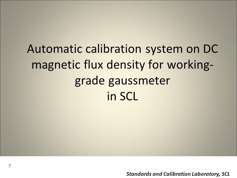 Automatic calibration system on DC magnetic flux density for working-grade gaussmeter in SCL
