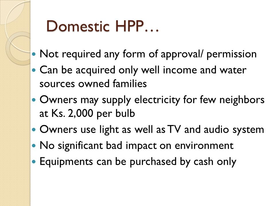 Domestic HPP… Not required any form of approval/ permission