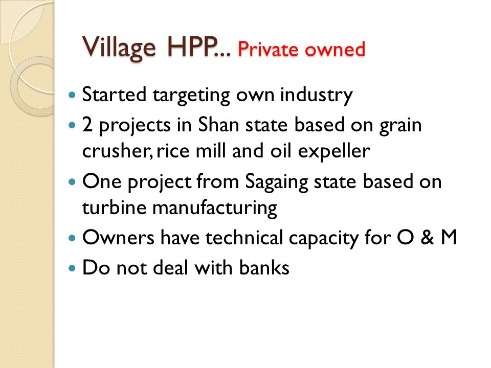 Village HPP... Private owned