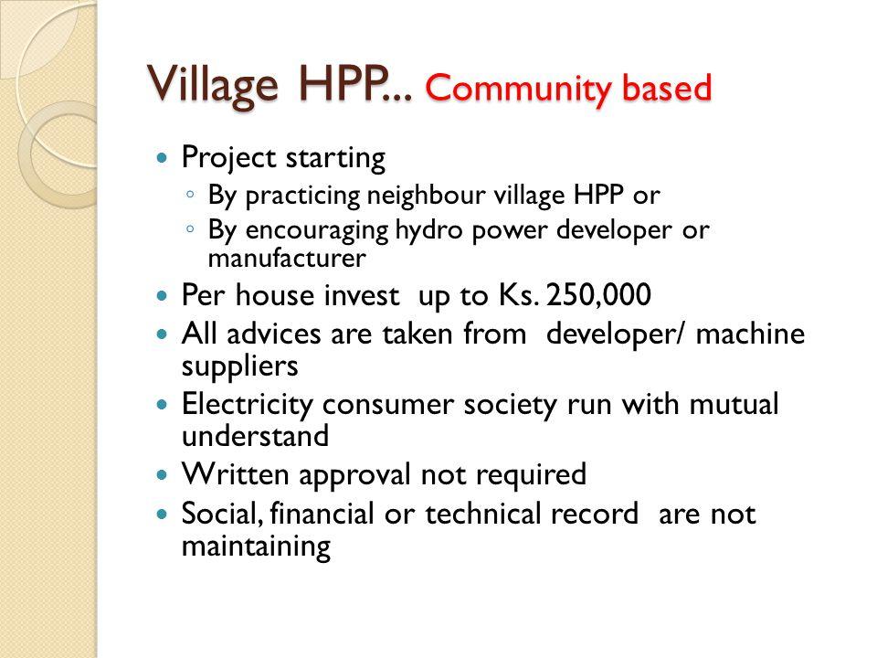 Village HPP... Community based
