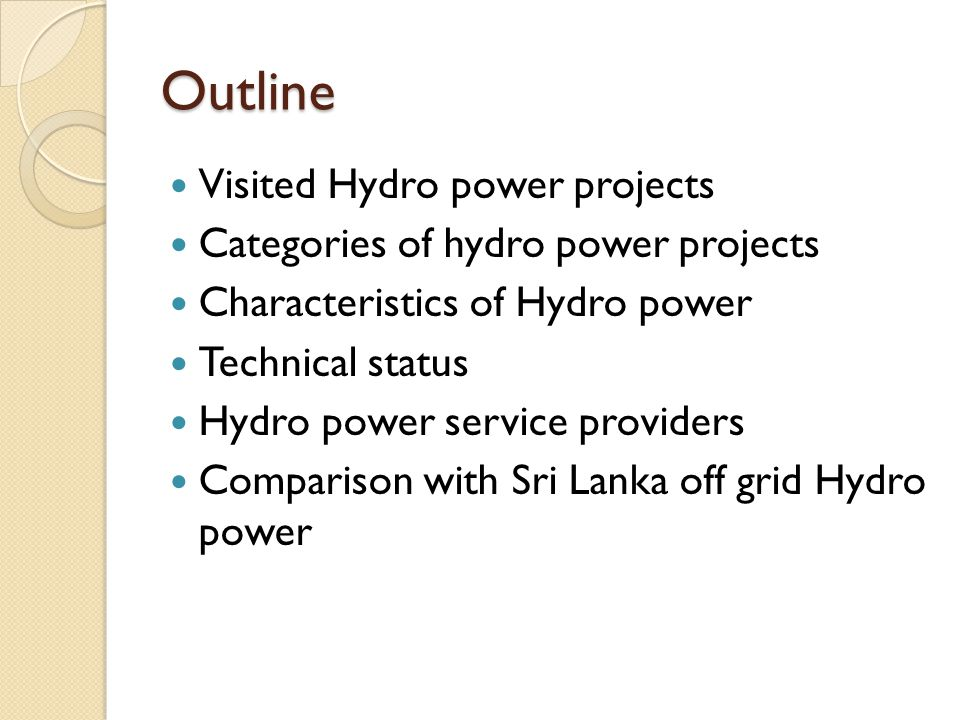 Outline Visited Hydro power projects
