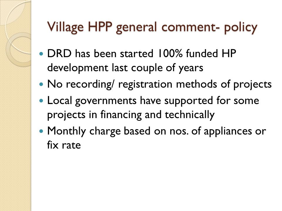Village HPP general comment- policy
