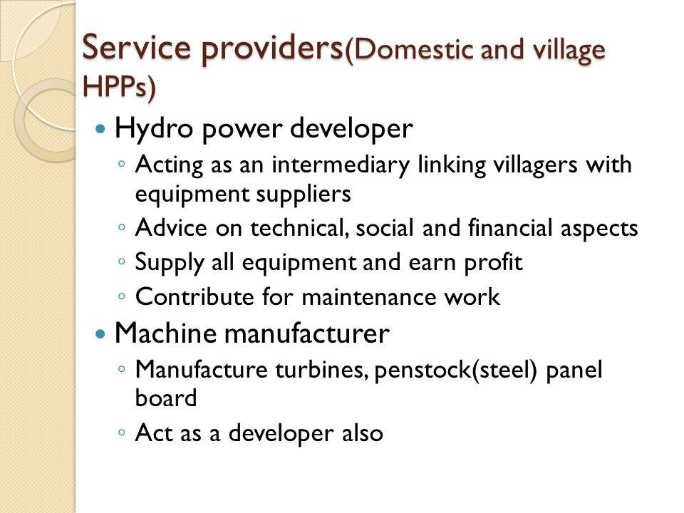 Service providers(Domestic and village HPPs)