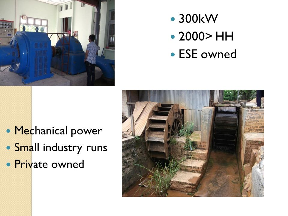 300kW 2000> HH ESE owned Mechanical power Small industry runs