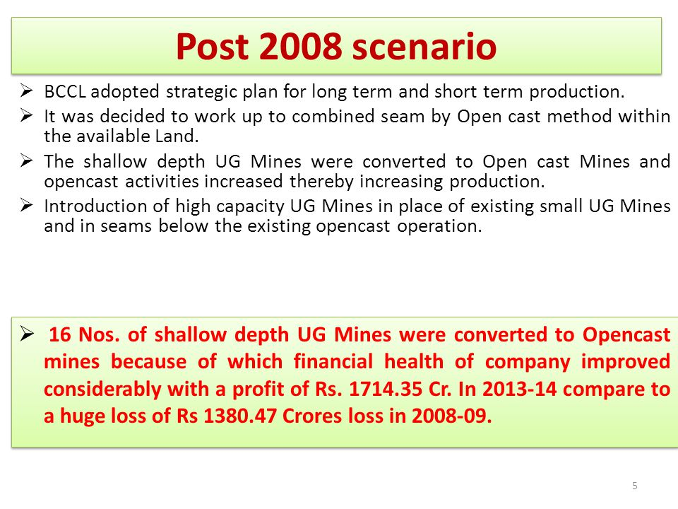 Post 2008 scenario BCCL adopted strategic plan for long term and short term production.