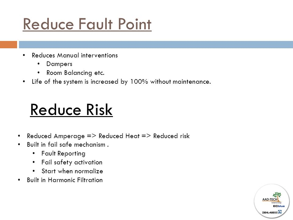 Reduce Fault Point Reduce Risk Reduces Manual interventions Dampers