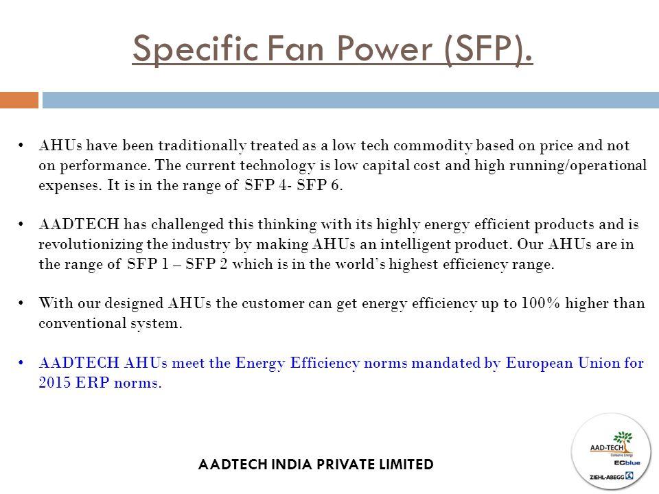 Specific Fan Power (SFP).