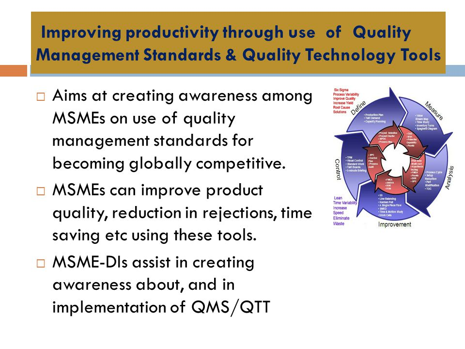 Improving productivity through use of Quality Management Standards & Quality Technology Tools