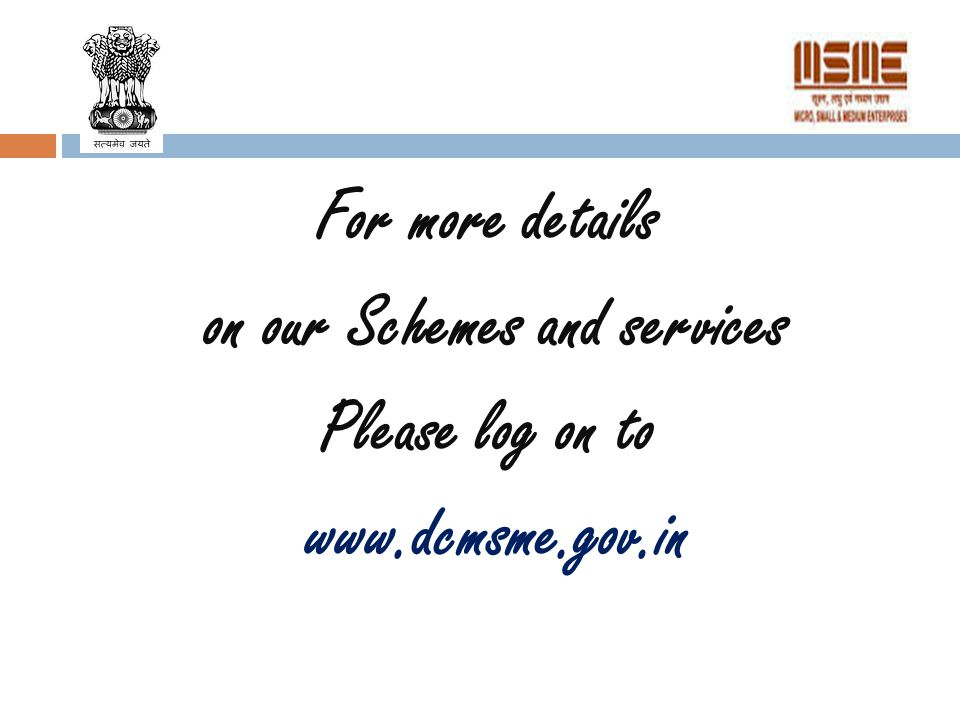 For more details on our Schemes and services Please log on to www