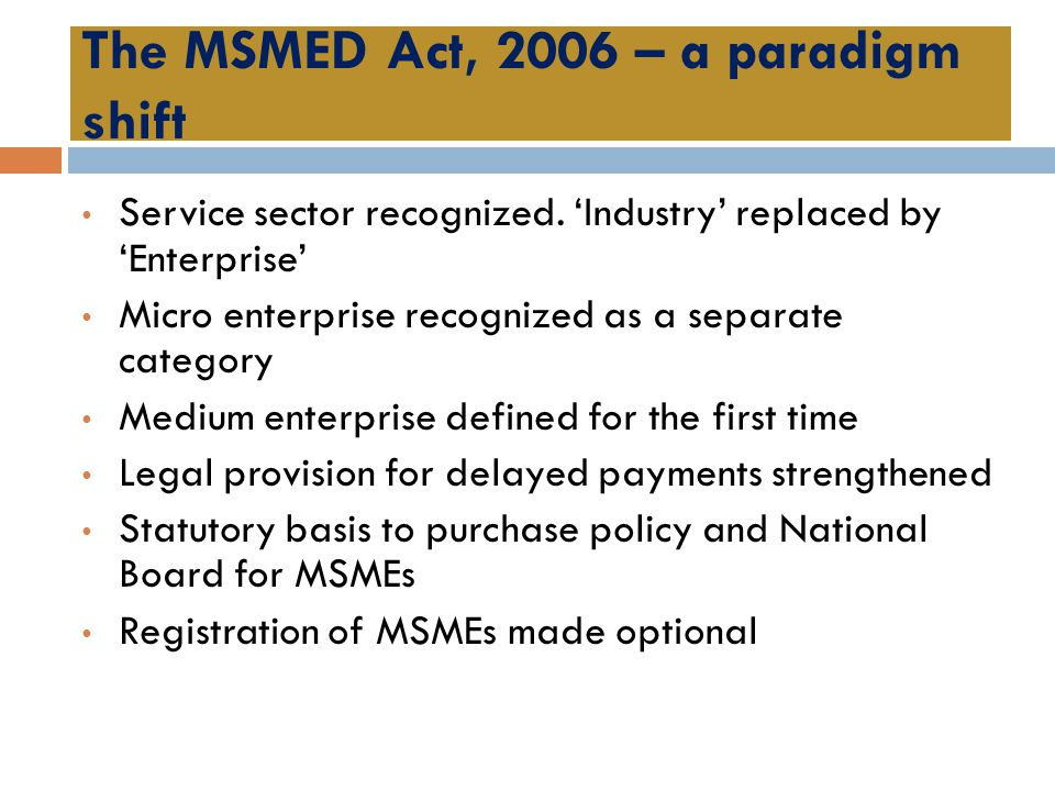 The MSMED Act, 2006 – a paradigm shift
