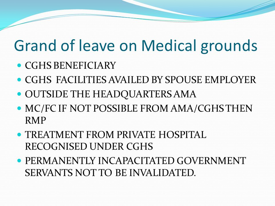 Grand of leave on Medical grounds