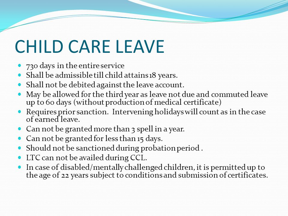CHILD CARE LEAVE 730 days in the entire service