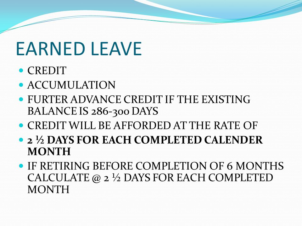EARNED LEAVE CREDIT ACCUMULATION