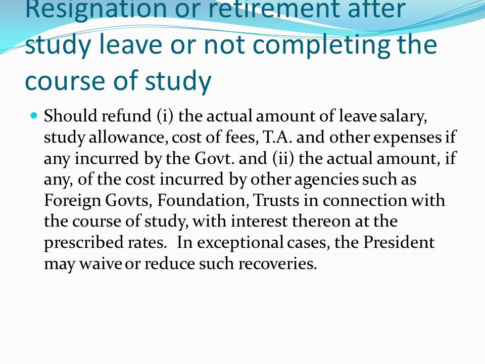 Resignation or retirement after study leave or not completing the course of study