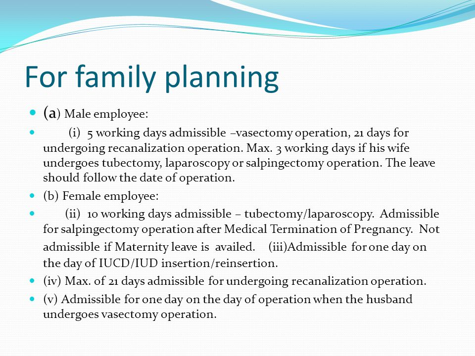 For family planning (a) Male employee: