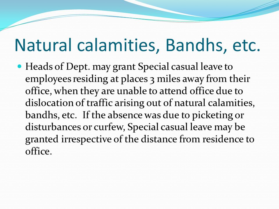 Natural calamities, Bandhs, etc.