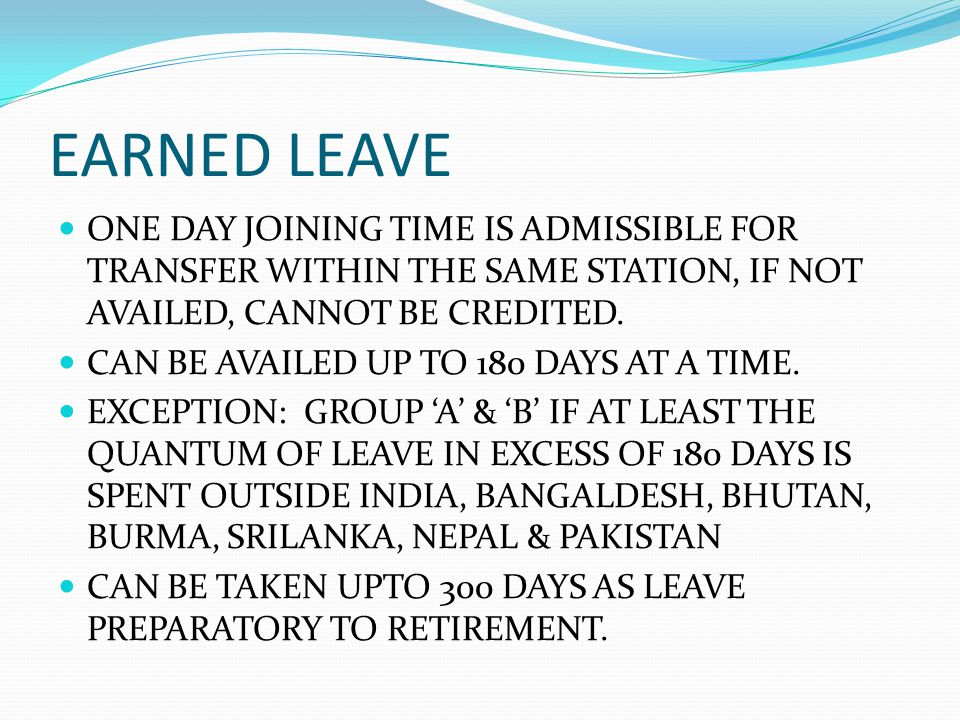EARNED LEAVE ONE DAY JOINING TIME IS ADMISSIBLE FOR TRANSFER WITHIN THE SAME STATION, IF NOT AVAILED, CANNOT BE CREDITED.