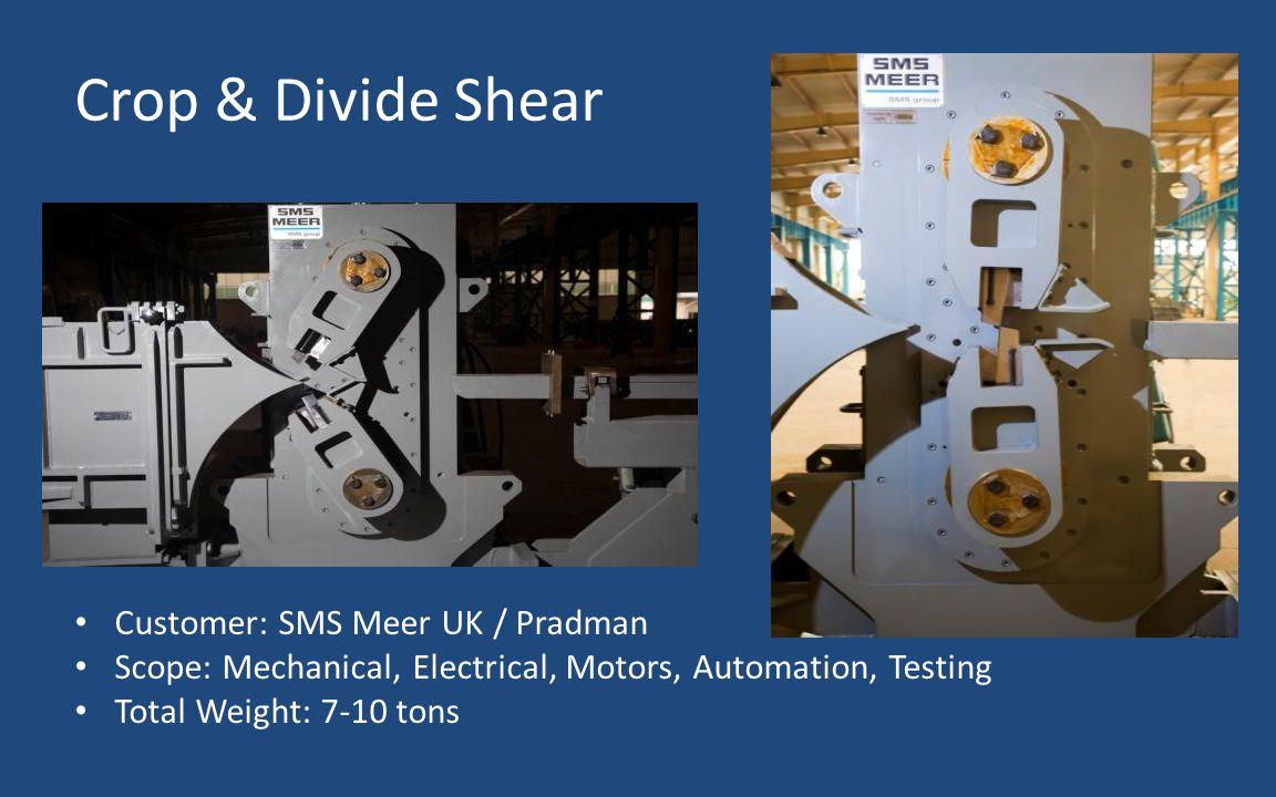 Crop & Divide Shear Customer: SMS Meer UK / Pradman
