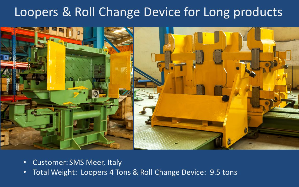 Loopers & Roll Change Device for Long products