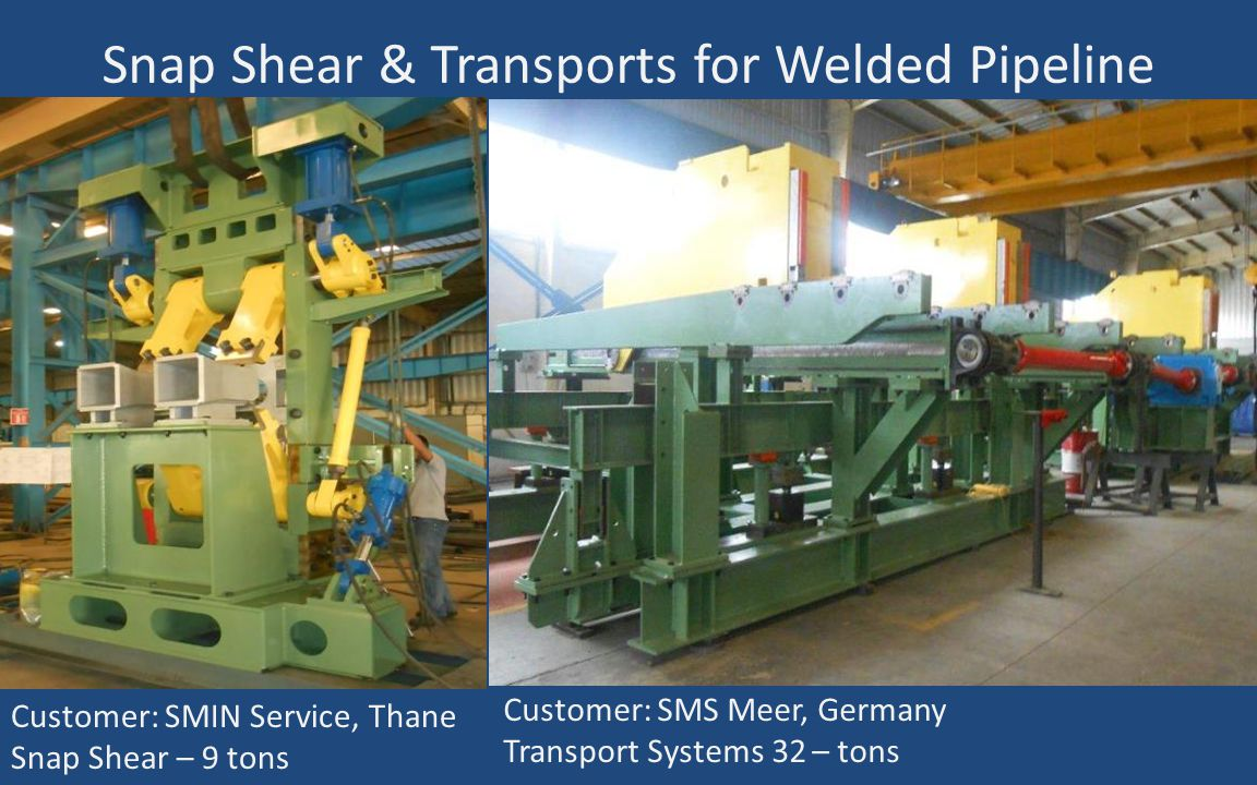 Snap Shear & Transports for Welded Pipeline