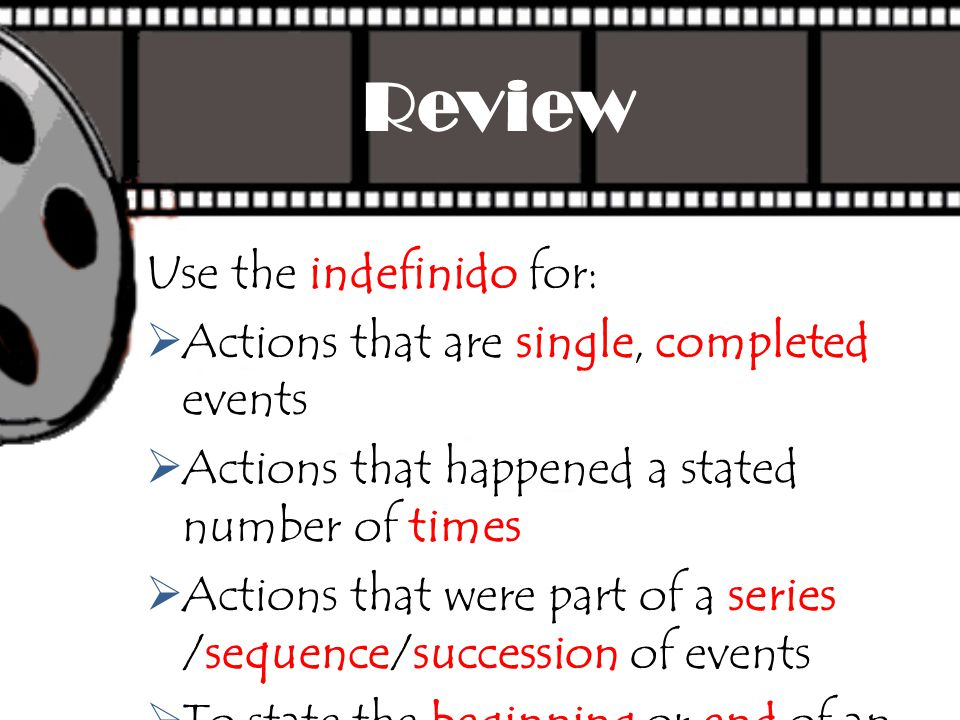 Review Use the indefinido for: