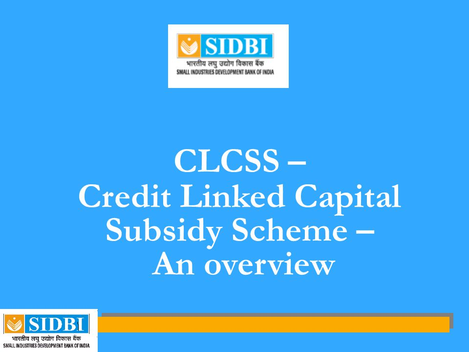 Credit Linked Capital Subsidy Scheme –