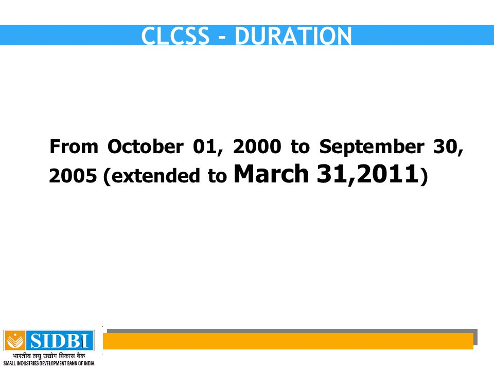 CLCSS - DURATION From October 01, 2000 to September 30, 2005 (extended to March 31,2011)