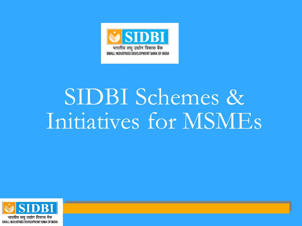 SIDBI Schemes & Initiatives for MSMEs