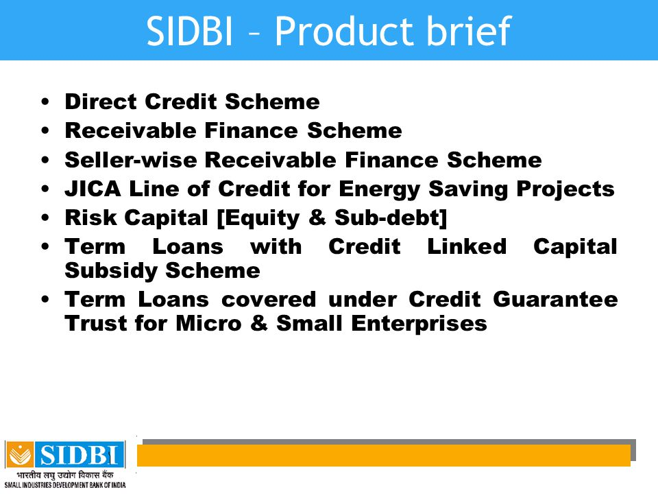 SIDBI – Product brief Direct Credit Scheme Receivable Finance Scheme