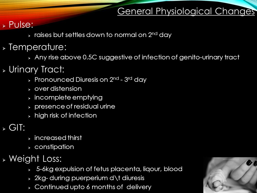 General Physiological Changes Pulse: Temperature: Urinary Tract: