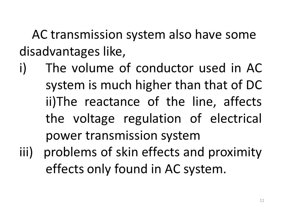 AC transmission system also have some disadvantages like,