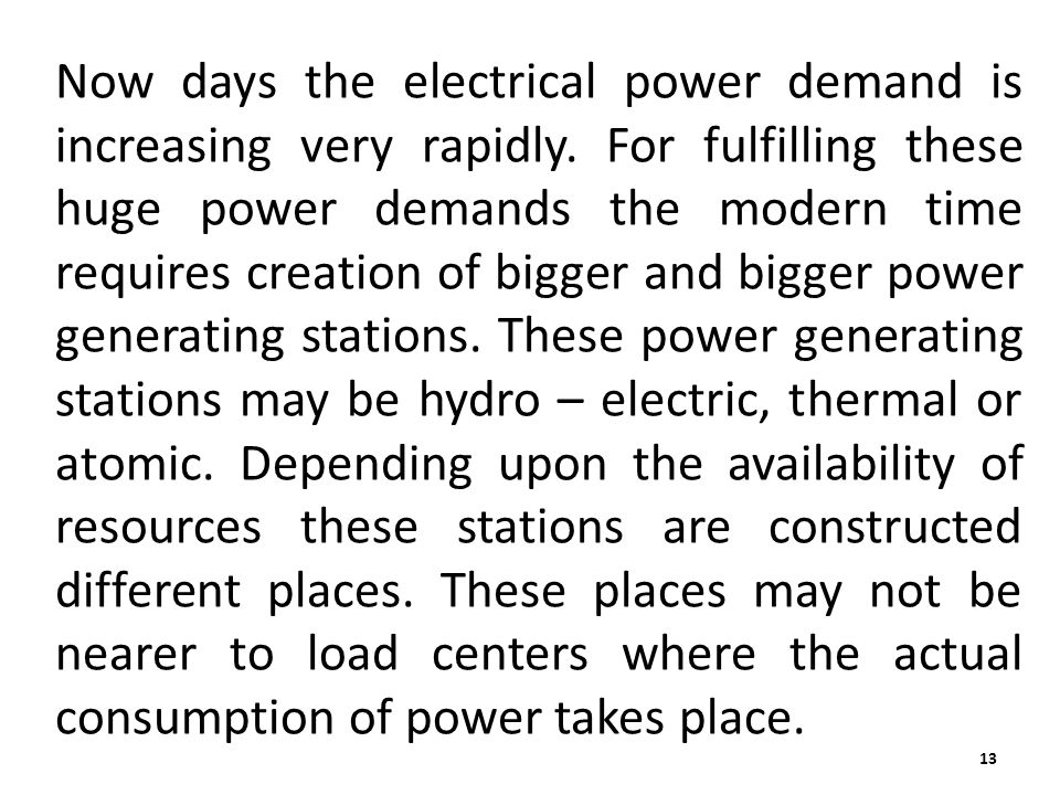 Now days the electrical power demand is increasing very rapidly