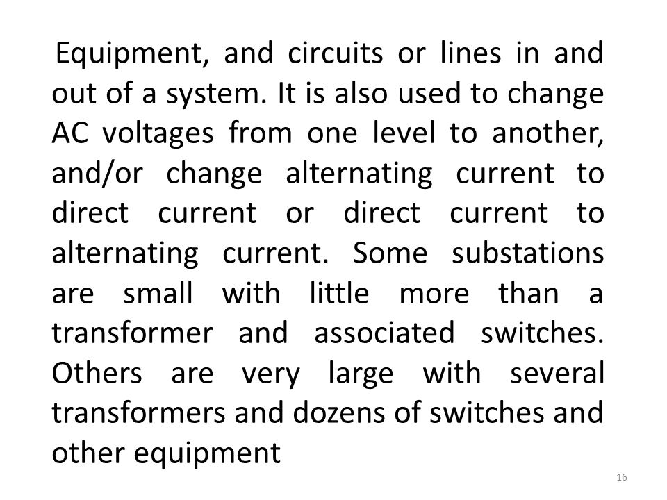 Equipment, and circuits or lines in and out of a system