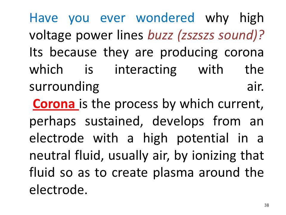 Have you ever wondered why high voltage power lines buzz (zszszs sound).
