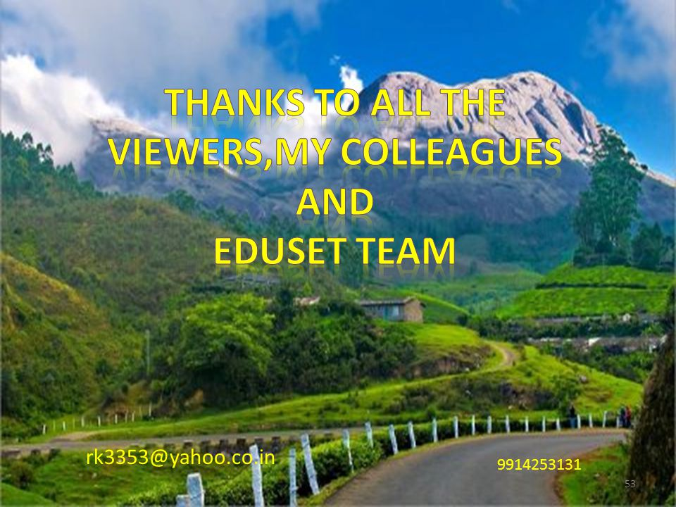 THANKS TO ALL the VIEWERS,MY Colleagues AND EDUSET TEAM