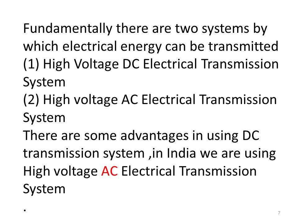 Fundamentally there are two systems by which electrical energy can be transmitted