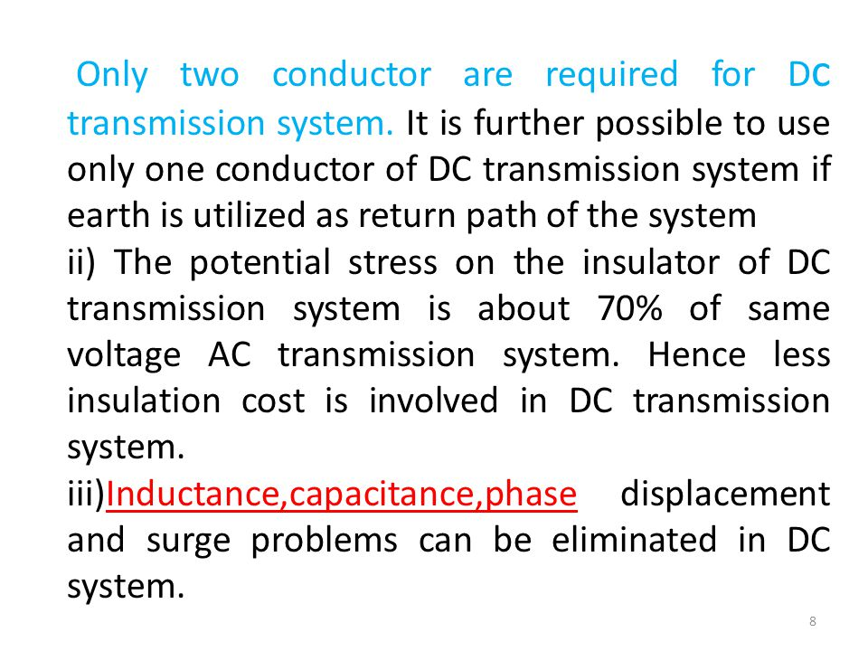 Only two conductor are required for Dc transmission system