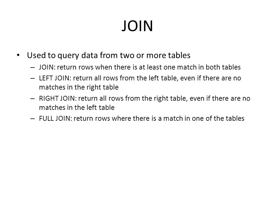 JOIN Used to query data from two or more tables