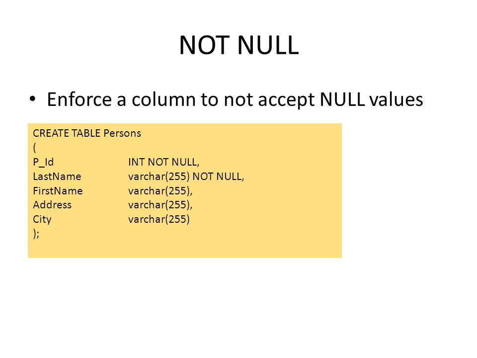 NOT NULL Enforce a column to not accept NULL values